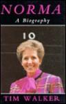 Norma: A Biography - Tim Walker