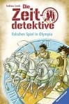 Die Zeitdetektive 10. Falsches Spiel In Olympia - Fabian Lenk
