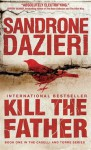 Kill the Father: A Novel - Sandrone Dazieri, Antony Shugaar