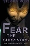 Fear the Survivors (The Fear Saga) (Volume 2) - Stephen Moss
