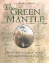 The Green Mantle: An Investigation into Our Lost Knowledge of Plants - Michael Jordan