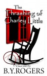 The Thrashing of Charley Little - B.Y. Rogers