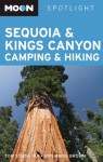 Moon Spotlight Sequoia and Kings Canyon Camping and Hiking - Tom Stienstra, Ann Marie Brown