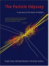 The Particle Odyssey: A Journey to the Heart of Matter - Frank Close, Michael Marten
