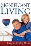 Significant Living: A Road Map for the Second Half of Your Life - Jerry Rose, Shirley Rose