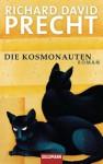 Die Kosmonauten: Roman (German Edition) - Richard David Precht