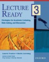 Lecture Ready 3 Student Book: Strategies for Academic Listening, Note-taking, and Discussion (Lecture Ready Series) - Peg Sarosy, Laurie Frazier, Shalle Leaming