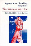 Approaches to Teaching Kingston's the Woman Warrior - Shirley Geok-Lin Lim