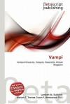 Vampi - Lambert M. Surhone, Mariam T. Tennoe, Susan F. Henssonow