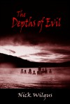 The Depths Of Evil - Nick Wilgus