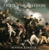 Fight for Freedom: The American Revolutionary War - Benson Bobrick