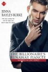 The Billionaire's Runaway Fiancée - Jenna Bayley-Burke