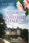 Sturm über Rosefield Hall: Roman - Julie Leuze