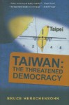 Taiwan: The Threatened Democracy - Bruce Herschensohn