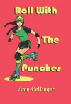 Roll with the Punches - Amy Gettinger