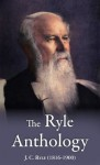 The Ryle Anthology (Chapel Library) - J.C. Ryle