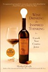 Wine Drinking for Inspired Thinking: Uncork Your Creative Juices - J. Gelb Michael