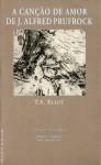 A Canção de Amor de J. Alfred Prufrock - T.S. Eliot, Ezra Pound