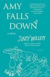 Amy Falls Down: A Novel - Jincy Willett