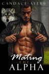 SHIFTER: Mating the Alpha (Wolf Shifter and BBW) (Werewolf Shapeshifter Paranormal Fantasy Romance) - Candace Ayers