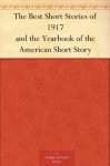 The Best Short Stories of 1917 and the Yearbook of the American Short Story - Edward Joseph Harrington O'Brien