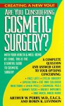 Are You Considering Cosmetic Surgery? - Arthur W. Perry, Robin K. Levinson