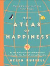 The Atlas of Happiness: the global secrets of how to be happy - Helen Russell