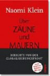 Über Zäune und Mauern. Berichte von der Globalisierungsfront - Naomi Klein, Helmut Dierlamm, Heike Schlatterer