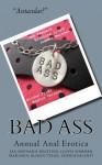Bad Ass - Alison Tyler, Jax Baynard, Kristina Lloyd, Sommer Marsden, Sophia Valenti