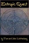 Entropic Quest - Tom Lichtenberg, John Lichtenberg