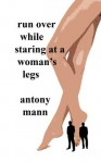 Run Over While Staring At A Woman's Legs - The Donner And Bulkowkovich Stories - Antony Mann