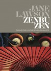 Zenbu Zen: Finding Food, Culture & Balance in Kyoto - Jane Lawson