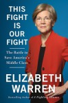 This Fight Is Our Fight: The Battle to Save America's Middle Class - Elizabeth Warren