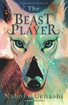 The Beast Player - Nahoko Uehashi, Cathy Hirano