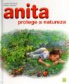 Anita Protege a Natureza - Marcel Marlier, Gilbert Delahaye