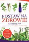 Postaw na zdrowie - Andrzej Janus