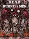 Dead Business Men - Justin Aerni