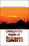Living in the Shade of Islam: A Comprehensive Reference of Theory and Practice - İsmail Büyükçelebi