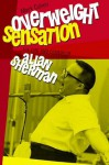 Overweight Sensation: The Life and Comedy of Allan Sherman (Brandeis Series in American Jewish History, Culture and Life) - Mark Cohen