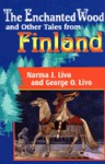 The Enchanted Wood and Other Tales from Finland - Norma J. Livo