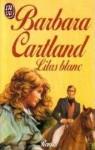 Lilas blanc - Barbara Cartland