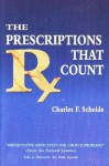 The Prescriptions that Count: Preventative Medication for Church Problems - Charles F Scheide