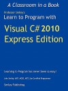Learn to Program with Visual C# 2010 Express - John Smiley