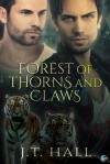 Forest of Thorns and Claws - J.T. Hall