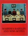 Marsden Hartley And Nova Scotia - Marsden Hartley, Ronald Paulson, Gail R Scott, Gerald Ferguson