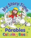 My Story Time Parables Coloring Book - Juliet David, Chris Embleton-hall