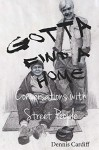 Gotta Find a Home: Conversations with Street People - Dennis Cardiff, Karen Hamilton Silvestri