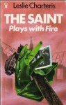 The Saint plays with fire - Leslie CHARTERIS