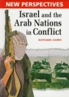 Israel and the Arab Nations in Conflict - Nathaniel Harris