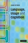 Language, Usage and Cognition - Joan L. Bybee